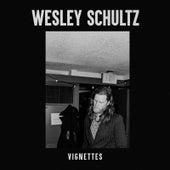 Vignettes by Wesley Schultz