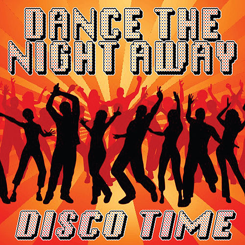 Dance The Night Away - Disco Time by Various Artists