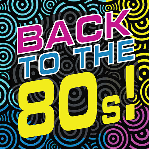 Back to the 80s! by Various Artists