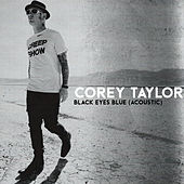 Black Eyes Blue (Acoustic) de Corey Taylor