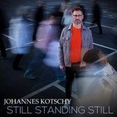 Still Standing Still by Johannes Kotschy