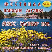 Festival narodne muzike Melos Zlatibor 2016 by Various Artists