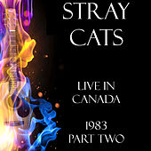Live in Canada 1983 Part Two (Live) de Stray Cats