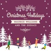 Christmas Holidays with Maurice Williams and the Zodiacs von Maurice Williams and the Zodiacs