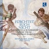 Fürchtet euch nicht: Bassoons & Bombards, Music from the German Baroque von Syntagma Amici