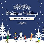Christmas Holidays with Mark Murphy by Mark Murphy