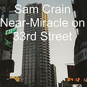 Near-Miracle on 33rd Street by Sam Crain