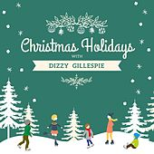 Christmas Holidays with Dizzy Gillespie by Dizzy Gillespie