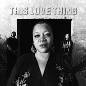 This Love Thing by Drea D'nur