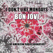 I Don't Like Mondays (Live) von Bon Jovi