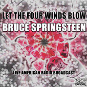 Let The Four Winds Blow (Live) von Bruce Springsteen
