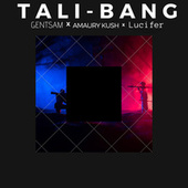 TALI-BANG von Gentsam