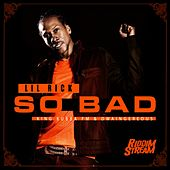 So Bad by Lil Rick