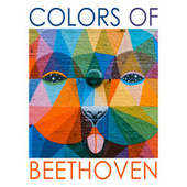 Colours of Beethoven by Ludwig van Beethoven