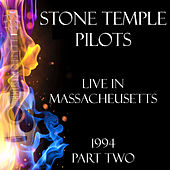 Live in Massacheusetts 1994 Part Two (Live) von Stone Temple Pilots