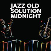 Jazz Old Solution Midnight von Various Artists