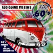 Apologetix Classics: The 60's by ApologetiX