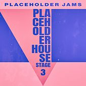 Placeholder House - Stage 3 by Various Artists