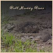 Roll Muddy River by Various Artists