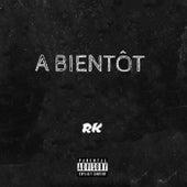 A BIENTÔT (Freestyle) de RK