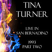 Live in San Bernadino 1993 Part Two (Live) de Tina Turner