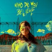 Who Do You Believe by Big Wild