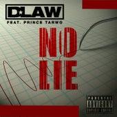No Lie by D-Law