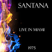 Live in Miami 1975 (Live) by Santana