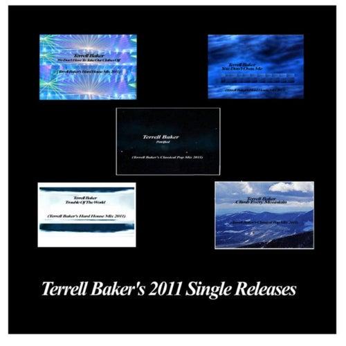 Terrell Baker's 2011 Singles Releases by Terrell Baker