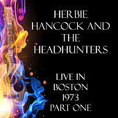 Live in Boston 1973 Part One (Live) by Herbie Hancock