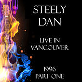 Live in Vancouver 1996 Part One (Live) de Steely Dan