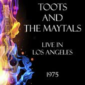 Live in Los Angeles 1975 (Live) by Toots and the Maytals