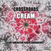 Crossroads (Live) by Cream