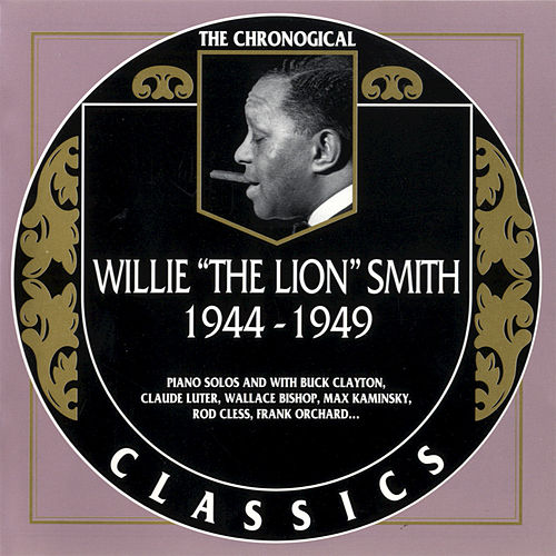 1944-1949 by Willie 'The Lion' Smith
