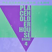 Placeholder House - Stage 4 by Various Artists