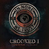 In None We Trust - The Prelude EP de Crooked I