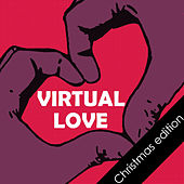 Virtual Love (Christmas Edition) by Various Artists