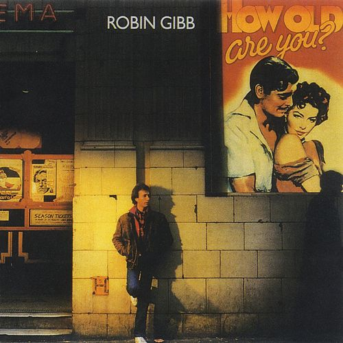 How Old Are You? by Robin Gibb
