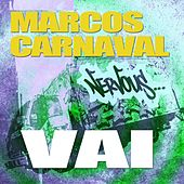 Vai by Marcos Carnaval