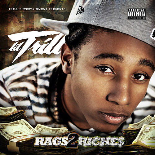 Rags 2 Riches by Lil Trill