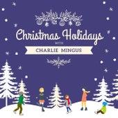 Christmas Holidays with Charlie Mingus von Charlie Mingus