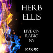Live on Radio NY 1958-59 (Live) von Herb Ellis