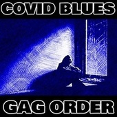 COVID BLUES by Gag Order