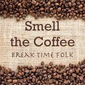 Smell the Coffee Break Time Folk de Various Artists