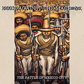 The Battle Of Mexico City (Live) by Rage Against The Machine