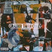 Crazier Than Crazy de DuceGoinCrazy