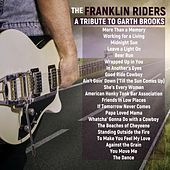 A Tribute to Garth Brooks by Franklin Riders