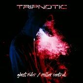 Ghost Rider / Roller Central de Tripnotic