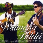 Waimaka Helelei - Dennis Kamakahi and Stephen Inglis de Dennis Kamakahi