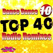 Dance Dance 10 (Top 40 Radio Remixes) by Various Artists